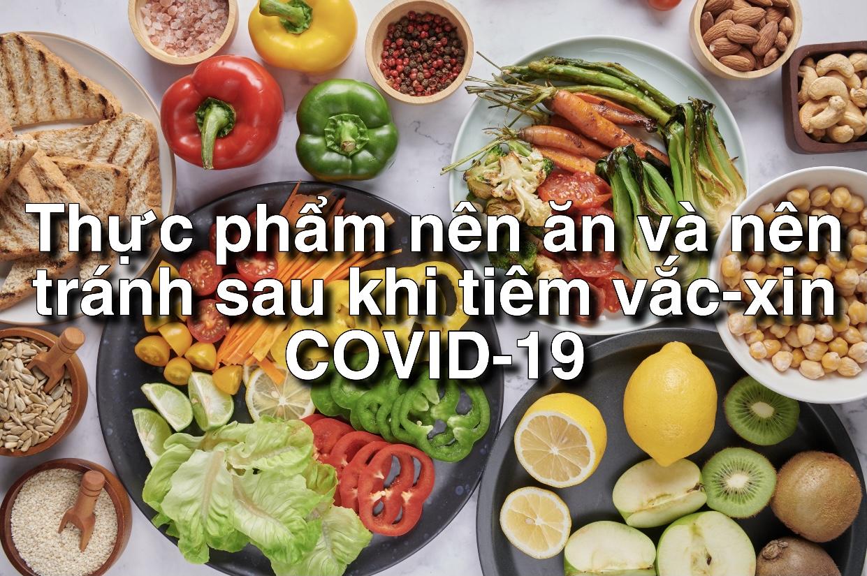 Thực phẩm nên ăn và nên tránh sau khi tiêm vắc-xin COVID-19